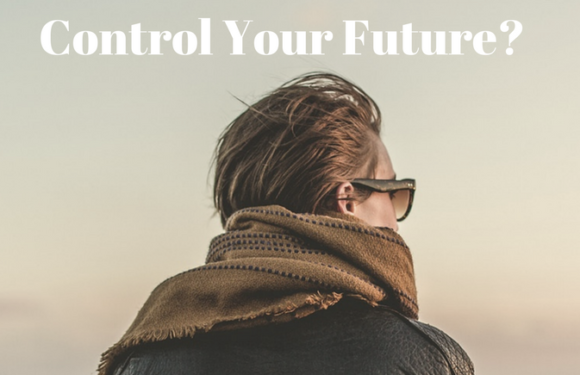 Are You Free to Choose & Control Your Future?