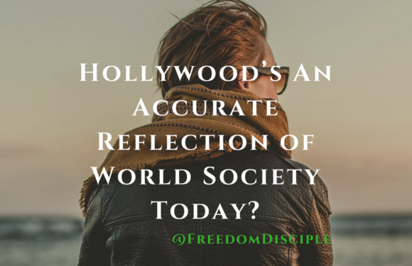 Hollywood's An Accurate Reflection of World Society Today?